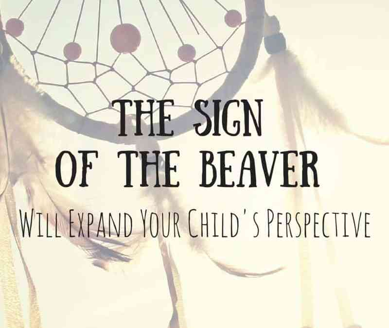The Sign of the Beaver Will Broaden Your Child's Perspective