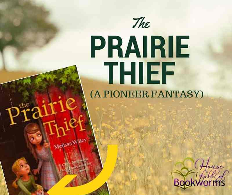 The Prairie Thief: A Pioneer Fantasy