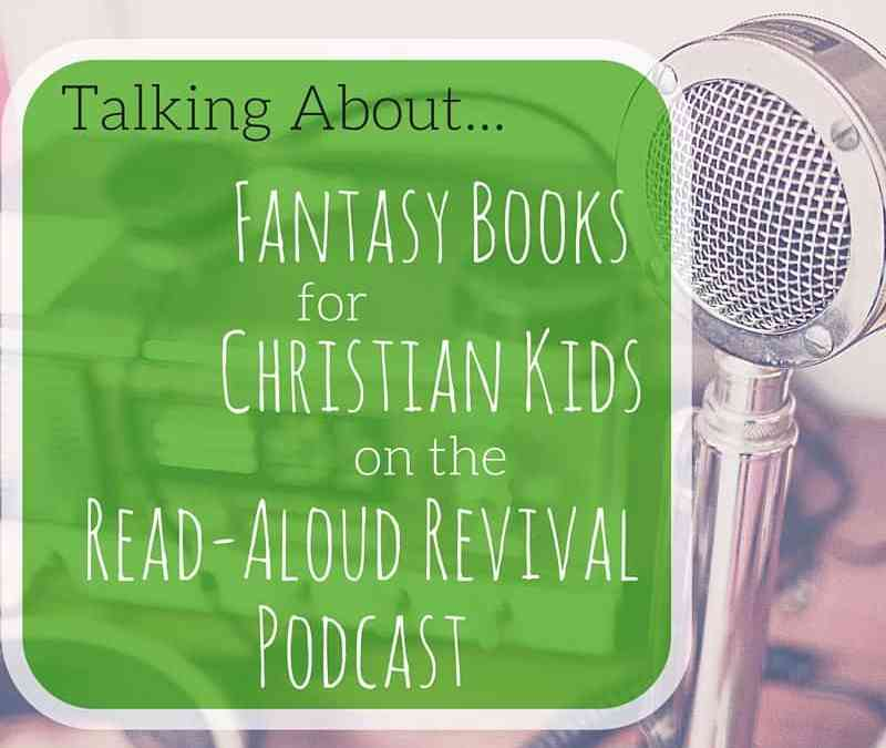 Fantasy Books for Christian Kids