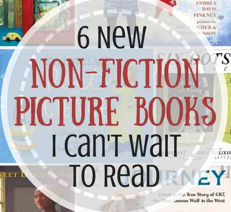 New non-fiction picture books I can't wait to read!