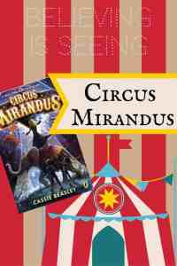 Circus Mirandus by Cassie Beasley--Believing is Seeing