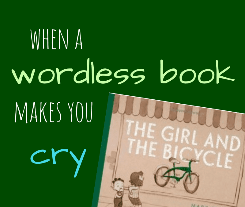 When a Wordless Book Makes You Cry–The Girl and the Bicycle