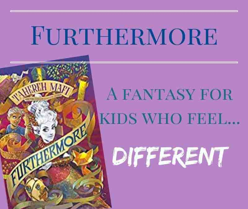 Furthermore: a Fantasy for Kids Who Feel Different