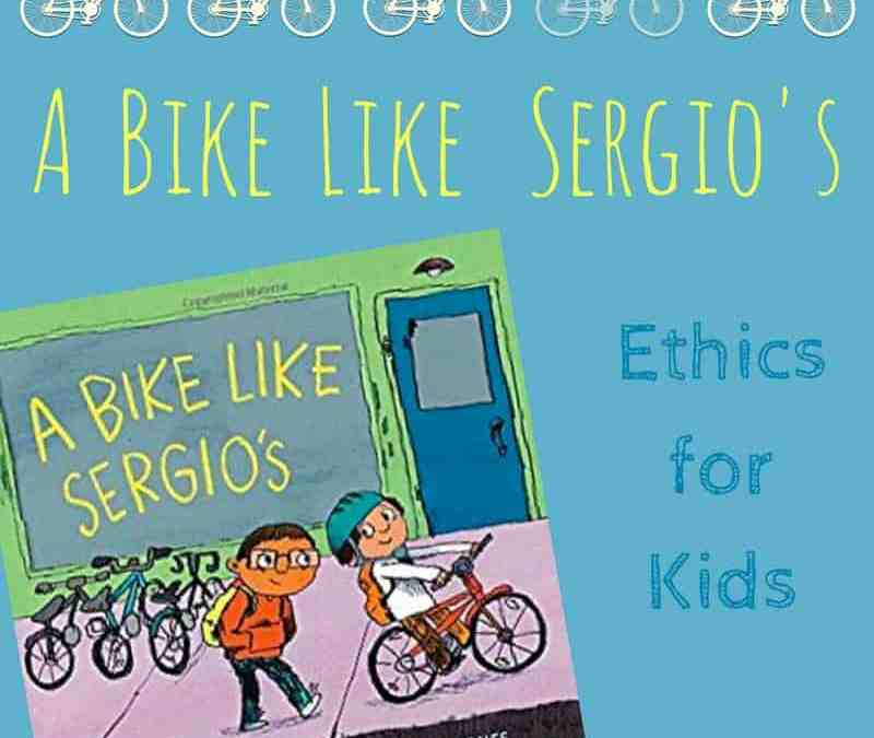 A Bike Like Sergio's: Ethics for Kids