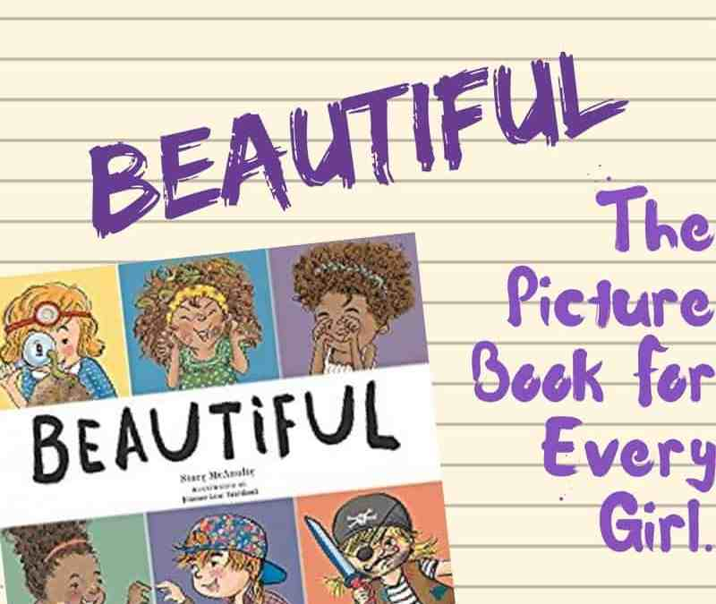 Beautiful: The Book Every Little Girl Needs to Hear
