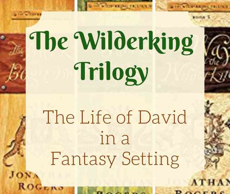 The Wilderking Trilogy by Jonathan Rogers