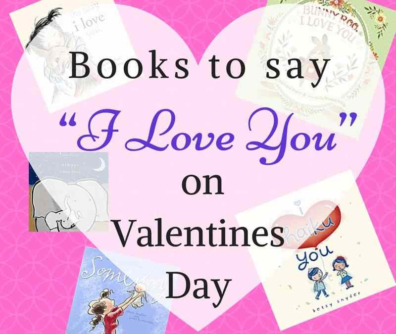 Books to Say I Love You on Valentines Day