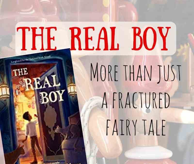 The Real Boy: More than a Fractured Fairy Tale