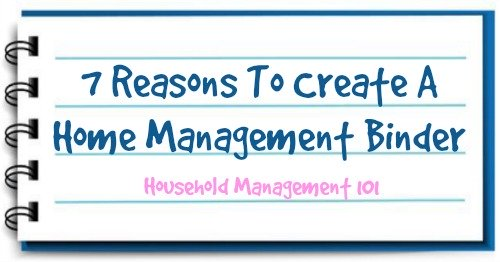 7 reasons to create a home management binder
