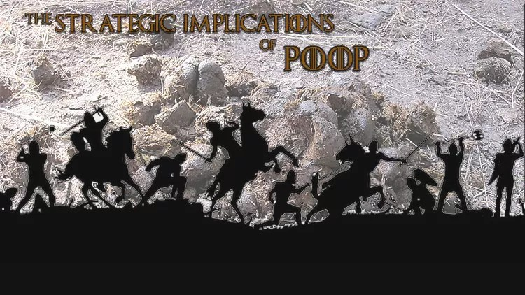 The strategic implications of poop.
