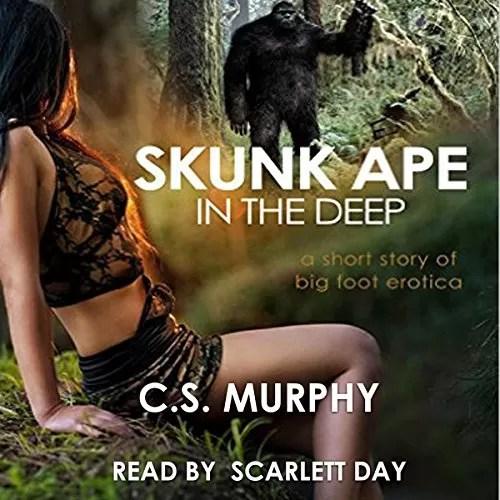 Skunk Ape in the Deep short story big foot erotica