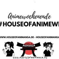 Animewochenende #HouseOfAnimeWE
