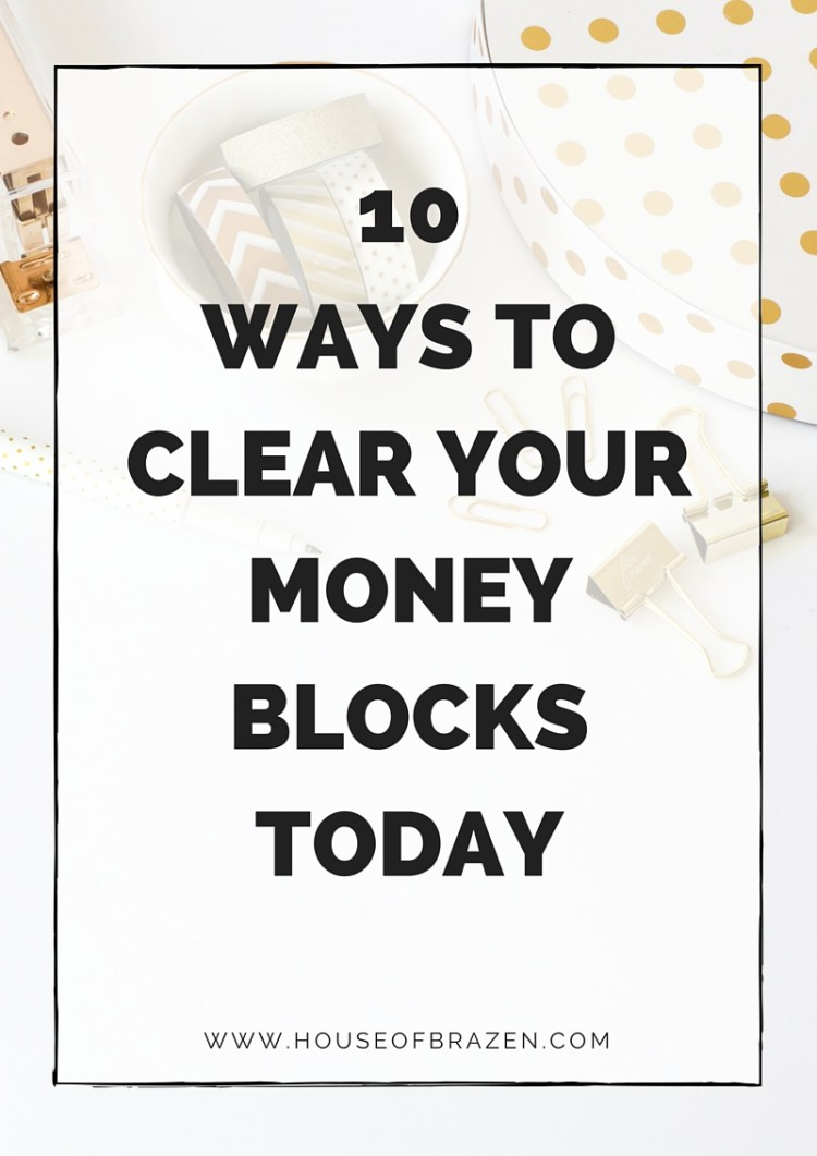 10 Ways to Clear Your Money Blocks Today