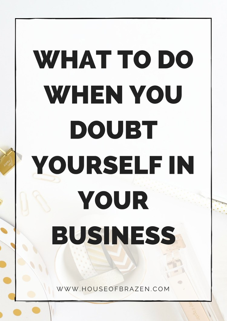 What To Do When You Doubt Yourself In Business