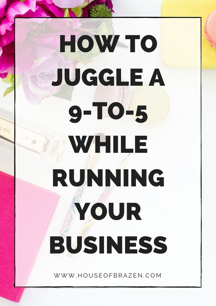 How to Juggle A Job While Running Your Business