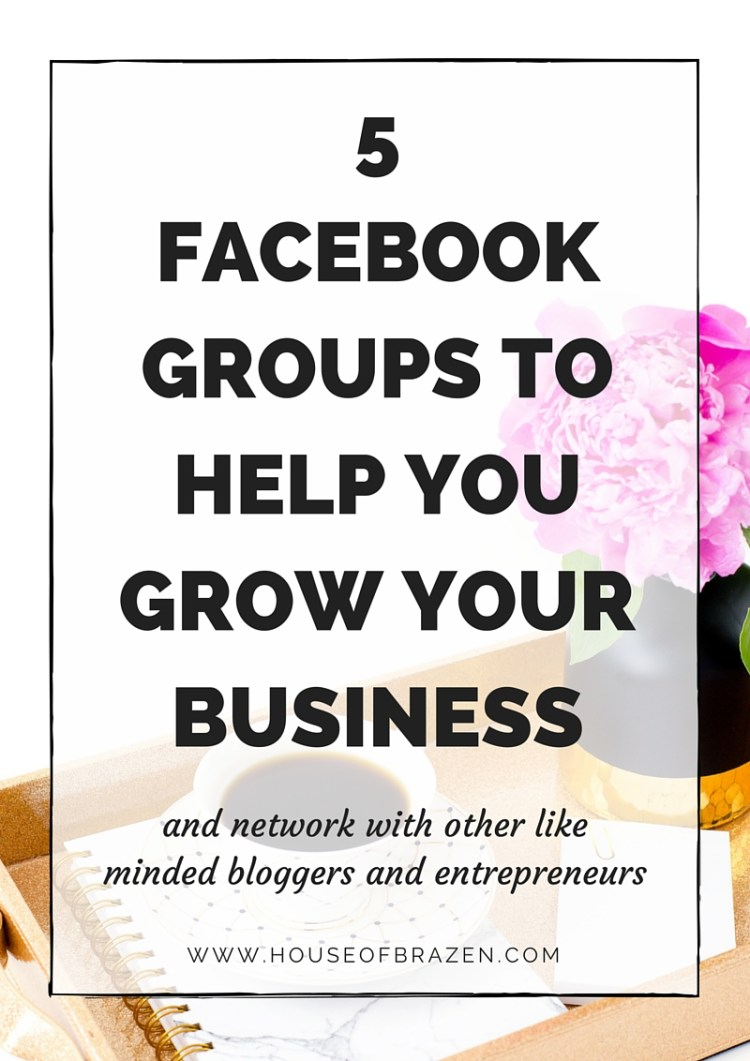 5 Facebook Groups That Will Help You Grow Your Blog & Business