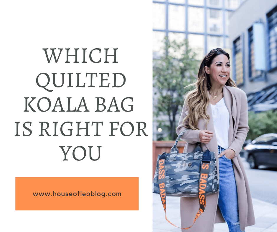 Which Quilted Koala Bag Is Right For You by top US fashion blog, House of Leo Blog: which Quilted Koala bag is right for you