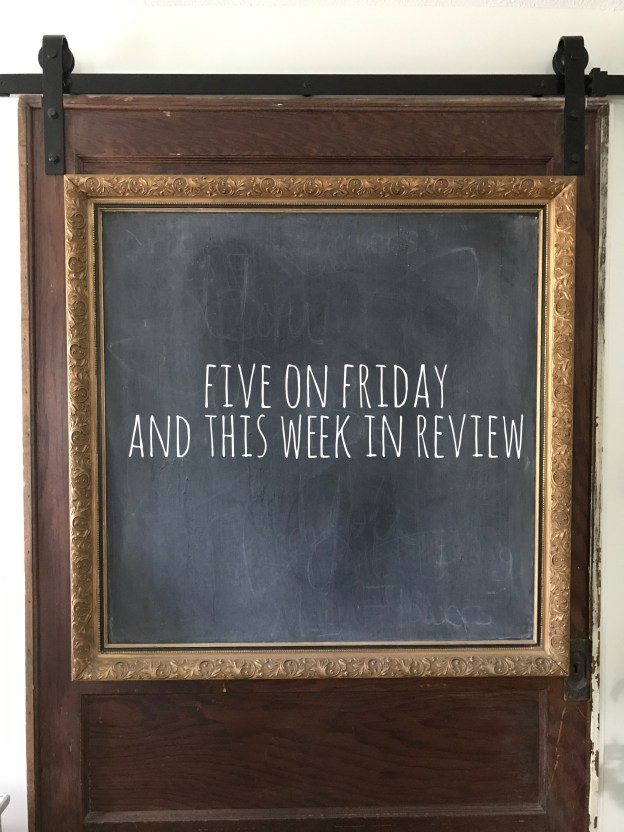 Five on Friday and This week in Review - House on Winchester