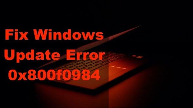 fix-windows-update-error-0x800f0984