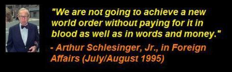 arthur_schlesinger_new_world_order_pay_by_blood_n_money