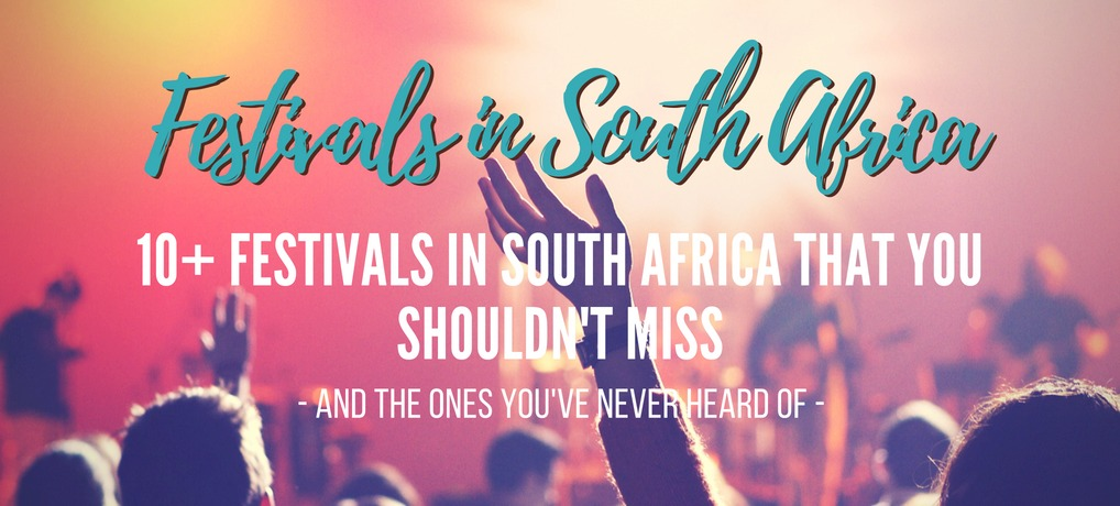 the best Festivals in South Africa and the ones you've never heard of