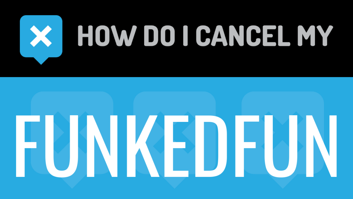 How do I cancel my Funkedfun