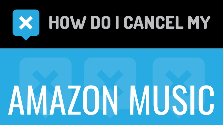 How do I cancel my Amazon Music