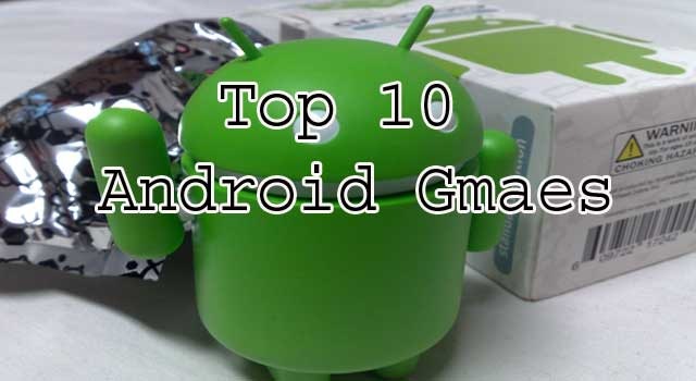 Top 10 Android Games in the World