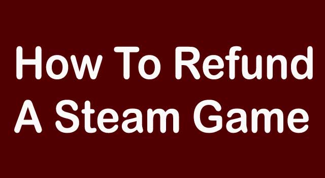 how to refund a game through steam