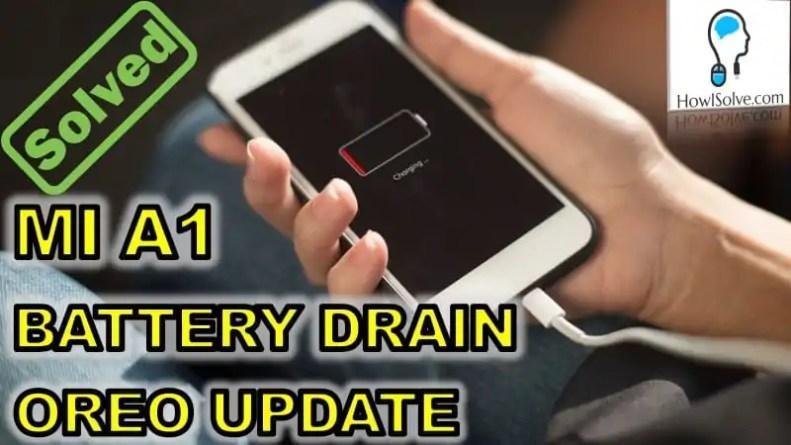 Xiaomi Mi A1 Battery Drain Oreo Update