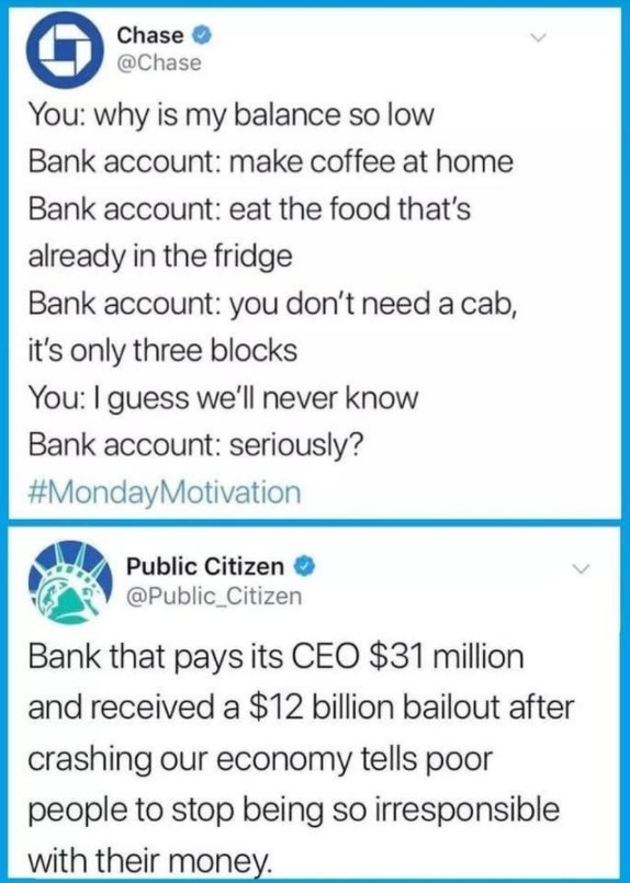 post of bank telling customer to save money with small changes / contrasted with $31 million CEO pay and $12 billion bailout