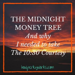 The Midnight Money Tree Taking the 10_30 Courtesy(1)