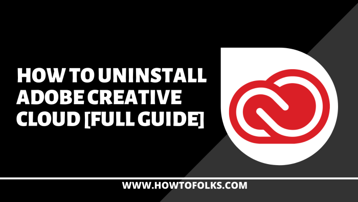 How to Uninstall Adobe Creative Cloud