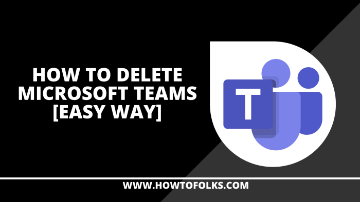 How To Delete Microsoft Teams