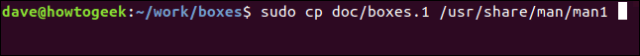 """sudo cp doc/boxes.1 /usr/share/man/man1"" in a terminal window."
