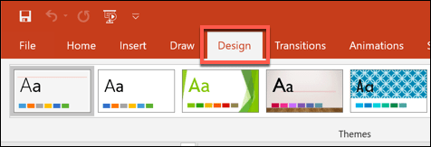 Press the Design tab on the ribbon bar in PowerPoint