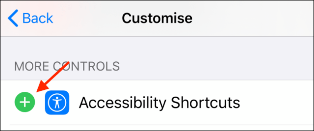 Tap on Plus button next to Accessibility Shortcuts