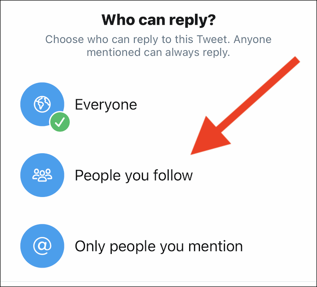 "Choose ""People You Follow"" or ""Only People You Mention"" from the pop-up menu"