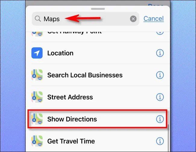 """In Shortcuts, add an action, then search for """"maps"""" and tap """"Show Directions."""""""