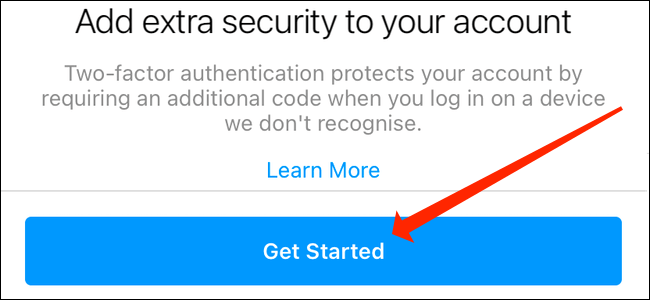 Tap Get Started to pick one of authenticator app or text message for two-factor authentication on Instagram