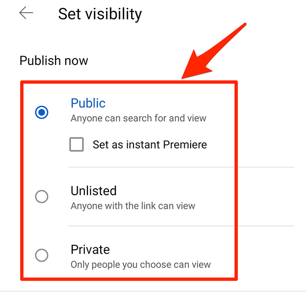 """Choose your video's visibility on the """"Set Visibility"""" screen in the YouTube app."""