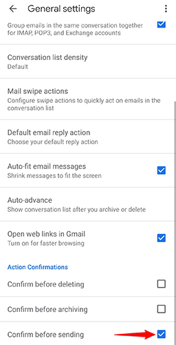 """Enable """"Confirm Before Sending"""" in the """"General Settings"""" menu of the Gmail app."""