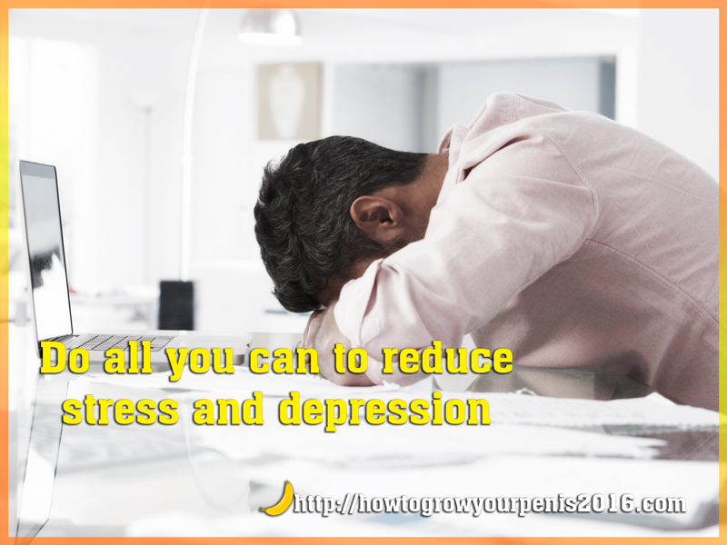 Do all you can to reduce stress and depression