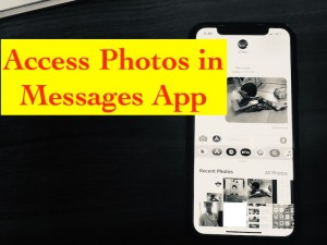 How to Access Photos in Messages app in iOS 12 on iPhone, iPad after Update