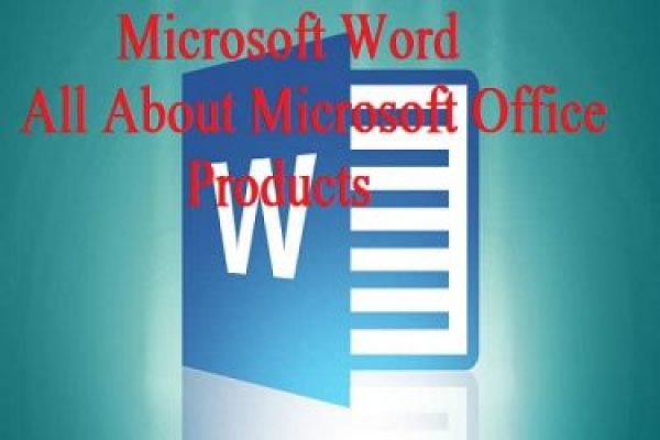 Microsoft Word – All About Microsoft Office Products