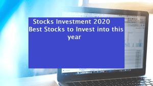 Stocks Investment 2020 - Best Stocks to Invest into this year