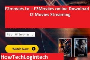 F2movies.to – F2Moviies online Download, f2 Movies Streaming