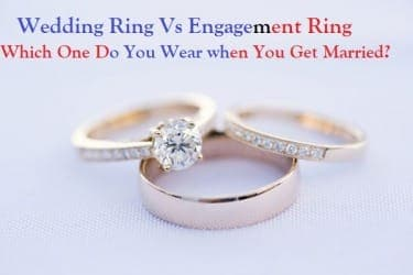 Wedding Ring Vs Engagement Ring Which You Wear?