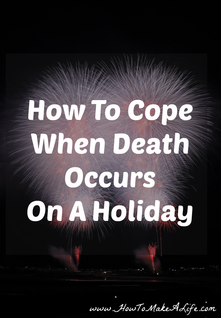 How To Cope When Death Occurs On a Holiday