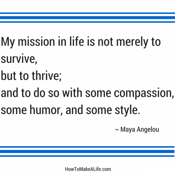 My mission in life is not merely to